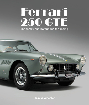Ferrari 250 GTE: The family car that funded the racing Cover Image
