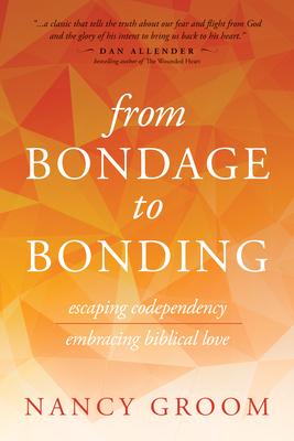 From Bondage to Bonding (God's Design for the Family) Cover Image