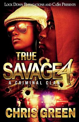 True Savage 4: A Criminal Clan Cover Image
