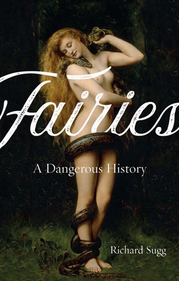 Fairies: A Dangerous History Cover Image
