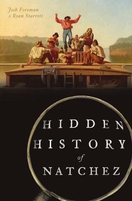 Hidden History of Natchez Cover Image