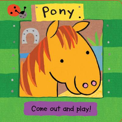 Pony (Come Out and Play Books) Cover Image