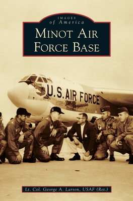 Minot Air Force Base (Images of America) Cover Image