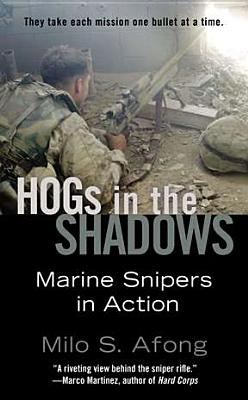 Hogs in the Shadows: Marine Snipers in Action Cover Image