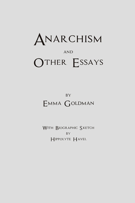Emma Goldman Anarchism and Other Essays Cover Image