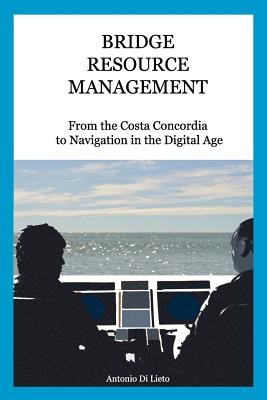 Bridge Resource Management: From the Costa Concordia to Navigation in the Digital Age Cover Image