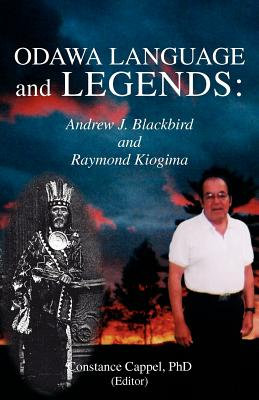 Odawa Language and Legends: Andrew J. Blackbird and Raymond Kiogima Cover Image