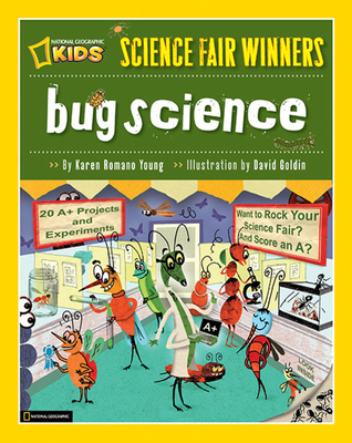 Bug Science: 20 Projects and Experiments about Arthropods: Insects, Arachnids, Algae, Worms, and Other Small Creatures Cover Image