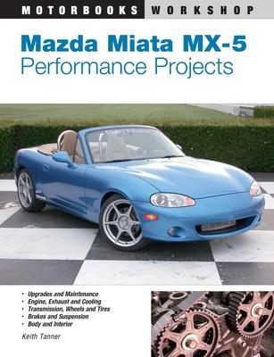 Mazda Miata MX-5 Performance Projects (Motorbooks Workshop) Cover Image