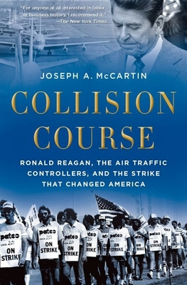 Collision Course: Ronald Reagan, the Air Traffic Controllers, and the Strike That Changed America Cover Image