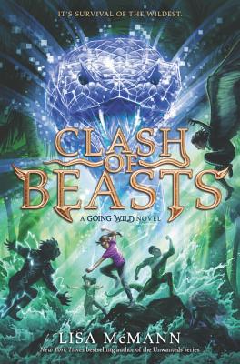 Going Wild #3: Clash of Beasts by Lisa McMann