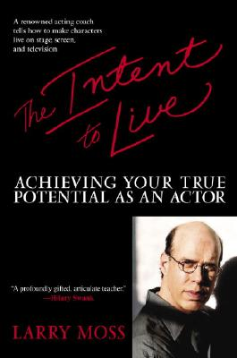 The Intent to Live: Achieving Your True Potential as an Actor Cover Image