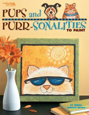 Pups and Purr-Sonalities to Paint (Leisure Arts #22645) Cover