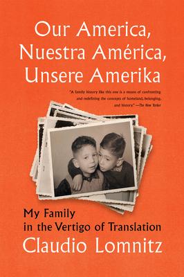 Our America, Nuestra América, Unsere Amerika: My Family in the Vertigo of Translation Cover Image