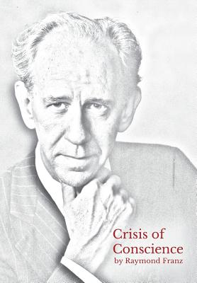 Crisis of Conscience: The story of the struggle between loyalty to God and loyalty to one's religion. Cover Image