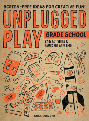 Unplugged Play: Grade School: 216 Activities & Games for Ages 6-10 cover