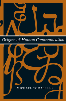 Cover for Origins of Human Communication (Jean Nicod Lectures)