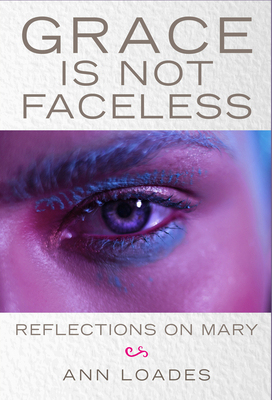 Grace is Not Faceless: Reflections on Mary Cover Image