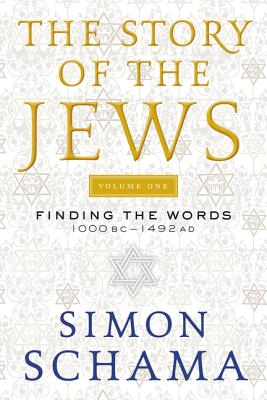 The Story of the Jews Volume One: Finding the Words 1000 BC-1492 AD Cover Image