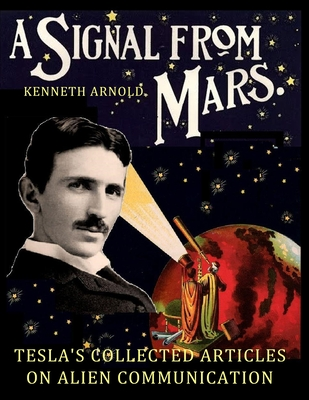 A Signal from Mars: Tesla's Collected Articles on Alien Communication Cover Image