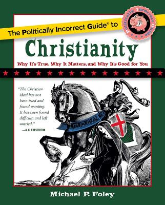 Cover for The Politically Incorrect Guide to Christianity (The Politically Incorrect Guides)