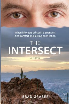 The Intersect: When Life Veers Off Course, Strangers Find Comfort and Lasting Connection Cover Image