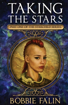 Taking the Stars: Part 1 of the Starchild Series Cover Image