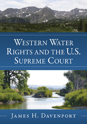 Western Water Rights and the U.S. Supreme Court Cover Image