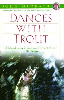 Dances With Trout (John Gierach's Fly-fishing Library) Cover Image