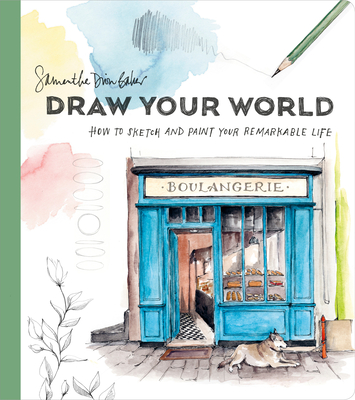 Draw Your World: How to Sketch and Paint Your Remarkable Life Cover Image