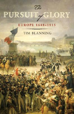 The Pursuit of Glory: Europe 1648-1815 Cover Image