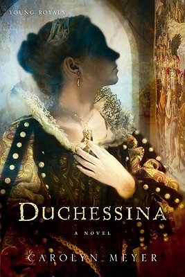 Duchessina: A Novel of Catherine de' Medici (Young Royals) Cover Image