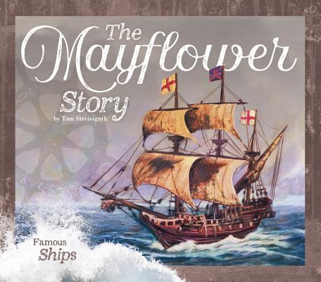 The Mayflower Story (Famous Ships) Cover Image