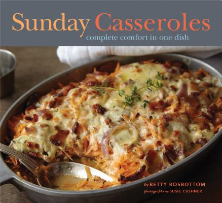 Sunday Casseroles: Complete Comfort in One Dish Cover Image