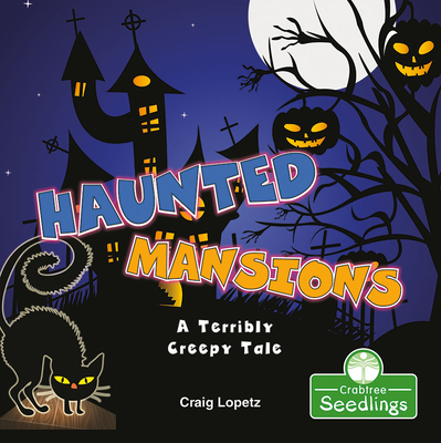 Haunted Mansions: A Terribly Creepy Tale Cover Image