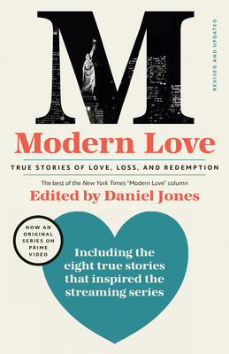 Modern Love, Revised and Updated (Media Tie-In): True Stories of Love, Loss, and Redemption Cover Image