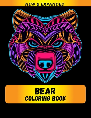 Bear Coloring Book (New & Expanded): Wonderful bear Coloring Book For bear Lover, Adults, Teens Cover Image