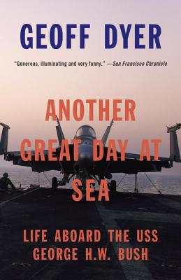 Another Great Day at Sea: Life Aboard the USS George H.W. Bush Cover Image