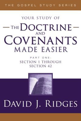 The Doctrine and Covenants Made Easier: Part 1: Sections 1-42 (Gospel Studies) Cover Image