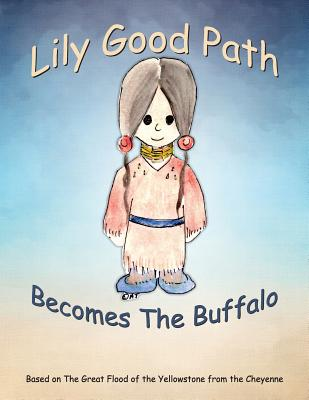 Lily Good Path Becomes the Buffalo Cover Image
