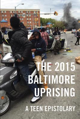 The 2015 Baltimore Uprising: A Teen Epistolary Cover Image