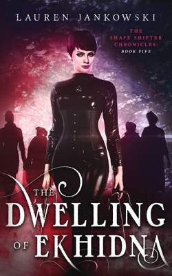 Cover for The Dwelling of Ekhidna (Shape Shifter Chronicles #5)