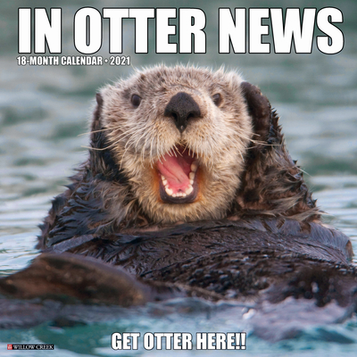 In Otter News 2021 Wall Calendar Cover Image
