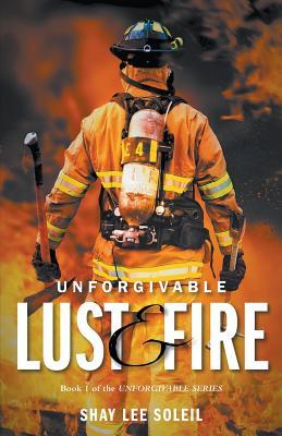 Unforgivable Lust & Fire: Book 1 of the Unforgivable Series Cover Image