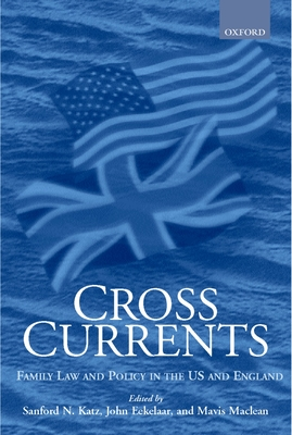 Cross Currents: Family Law Policy in the United States and England Cover Image