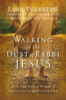 Walking in the Dust of Rabbi Jesus Cover