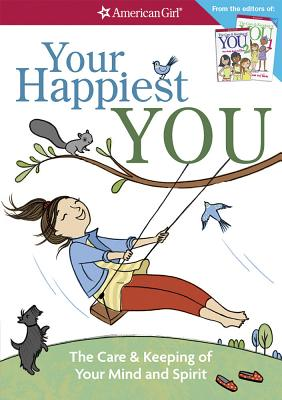 Your Happiest You: The Care & Keeping of Your Mind and Spirit /]cby Judy Woodburn; Illustrated by Josee Masse; Jane Annunziata, Psyd, and Cover Image