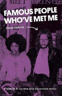 Famous People Who've Met Me: A Memoir By the Man Who Discovered Prince Cover Image