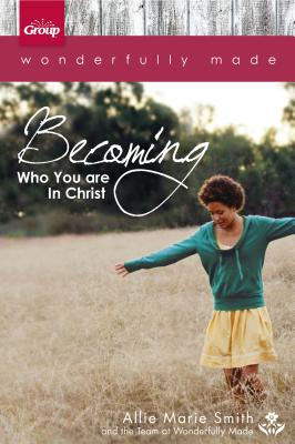 Wonderfully Made: Becoming Who You Are in Christ Cover Image