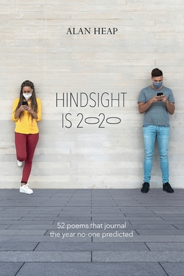 Hindsight Is 2020: 52 Poems That Journal The Year No-one Predicted Cover Image